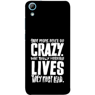 FUSON Designer Back Case Cover For HTC Desire 820 :: HTC Desire 820 Dual Sim ::  HTC Desire 820S Dual Sim :: HTC Desire 820Q Dual Sim ::  HTC Desire 820G+ Dual Sim (What Truly Horrible Lives They Must Lead)