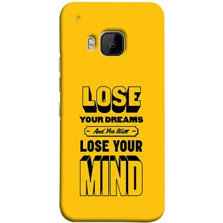 FUSON Designer Back Case Cover For HTC One M9 :: HTC One M9S :: HTC M9 (Lose Your Mind Sapne Khatam To Dimag Bhi Khatam)