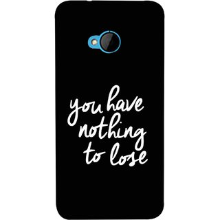FUSON Designer Back Case Cover For HTC M7 :: HTC One M7 (Nothing Lose Write On Black Background White Font)