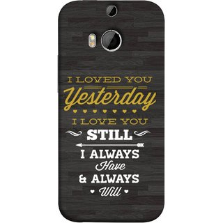FUSON Designer Back Case Cover For HTC One M8 :: HTC M8 :: HTC One M8 Eye :: HTC One M8 Dual Sim :: HTC One M8s (I Always Have And Always Will Love )