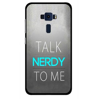 Snooky Printed Talk Nerdy Mobile Back Cover For Asus Zenfone 3 ZE520KL - Grey
