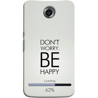 FUSON Designer Back Case Cover For Motorola Nexus 6 :: Motorola Nexus X :: Motorola Moto X Pro :: Google Nexus 6 (Loading Sixty Two Percentage Be Happy Never Worry)