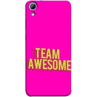 FUSON Designer Back Case Cover For HTC Desire 828 Dual Sim (Teamwork Is Best Hardwork Alltogether Result Best)