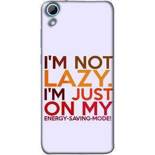 FUSON Designer Back Case Cover For HTC Desire 628 :: HTC Desire 628 Dual Sim  (Potential Energy Your Emotions Motivational Inspirational Words)