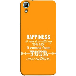 FUSON Designer Back Case Cover For HTC Desire 830 :: HTC Desire 830 Dual Sim (It Comes From Your Own Actions Happy In Life)