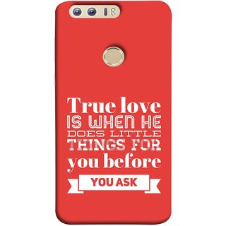 FUSON Designer Back Case Cover For Huawei Honor 8 (Ture Love When Before Ask Care Love Hearts)