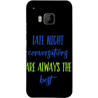 FUSON Designer Back Case Cover For HTC One M9 :: HTC One M9S :: HTC M9 (Late Night Talking Is Real And Best True Result Output)