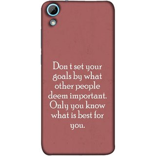 FUSON Designer Back Case Cover For HTC Desire 628 :: HTC Desire 628 Dual Sim  (Important Only You Know What Is Best For You)