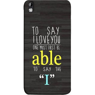 FUSON Designer Back Case Cover For HTC Desire 816 :: HTC Desire 816 Dual Sim :: HTC Desire 816G Dual Sim (One Must Say First I Able To Pyar Prem Young)