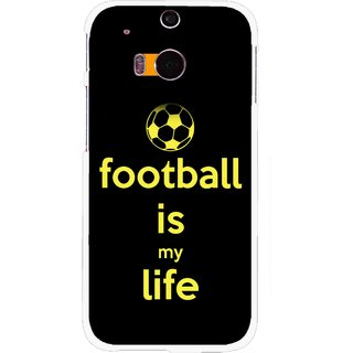 Snooky Printed Football Is Life Mobile Back Cover For HTC One M8 - Multicolour