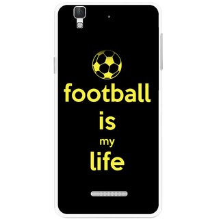 Snooky Printed Football Is Life Mobile Back Cover For Micromax YU YUREKA - Multi