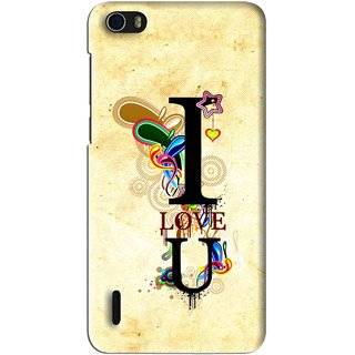 Snooky Printed Love You Mobile Back Cover For Huawei Honor 6 - Multi