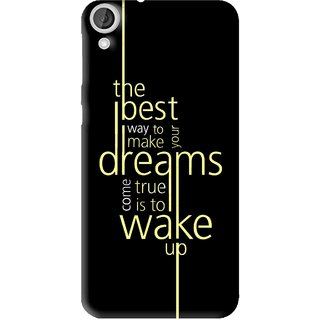 Snooky Printed Wake up for Dream Mobile Back Cover For HTC Desire 820 - Multi