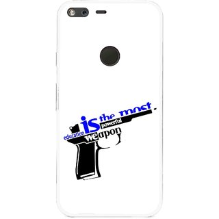 Snooky Printed Be Educated Mobile Back Cover For Google Pixel XL - Multi