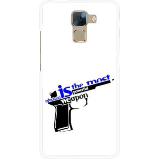 Snooky Printed Be Educated Mobile Back Cover For Huawei Honor 7 - Multi