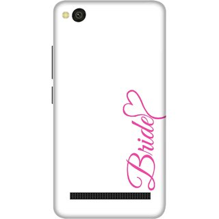 Print Opera Hard Plastic Designer Printed Phone Cover for xiaomimi4a Pink bride written on white background