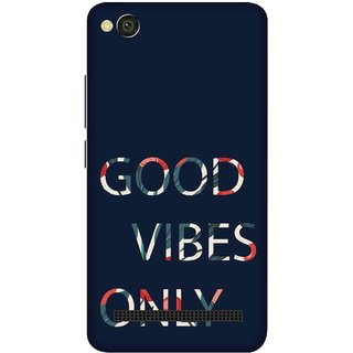 Print Opera Hard Plastic Designer Printed Phone Cover for xiaomimi4a Colourful good vibes only