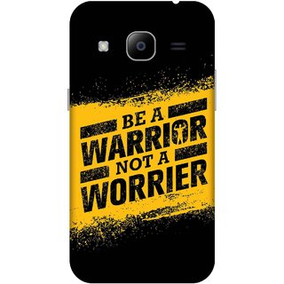 Print Opera Hard Plastic Designer Printed Phone Cover for samsunggalaxy j2 2016 Be a warrior not a worrier
