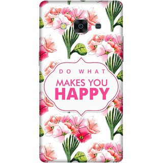 Print Opera Hard Plastic Designer Printed Phone Cover for samsunggalaxy j3pro Do What Makes You Happy