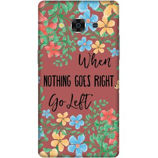 Print Opera Hard Plastic Designer Printed Phone Cover for samsunggalaxy j3pro When nothing goes right go left
