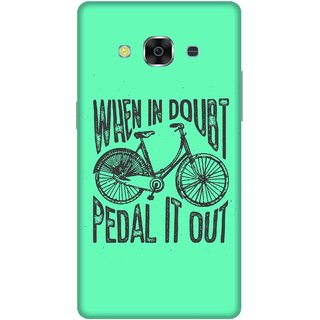 Print Opera Hard Plastic Designer Printed Phone Cover for samsunggalaxy j3pro When in doubt pedal it out