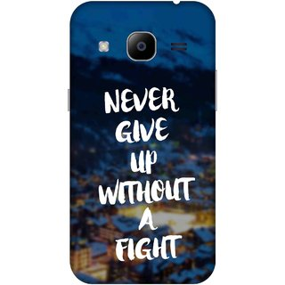 Print Opera Hard Plastic Designer Printed Phone Cover for samsunggalaxy j2 2016 Never give up without a fight