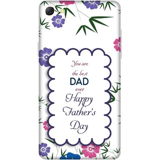 Print Opera Hard Plastic Designer Printed Phone Cover for oppo f3plus-oppo r9splus You are the best dad ever