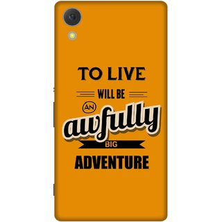 Print Opera Hard Plastic Designer Printed Phone Cover for sony xperiac6 To live will be an awfully big adventure
