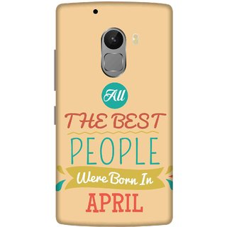 Print Opera Hard Plastic Designer Printed Phone Cover for lenovo a7010-vibek4note Best people are born in april