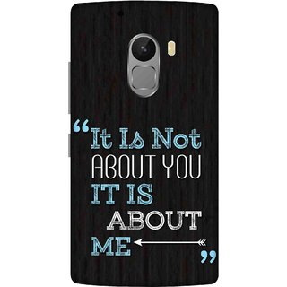 Print Opera Hard Plastic Designer Printed Phone Cover for lenovo a7010-vibek4note It's not about you, It's about me