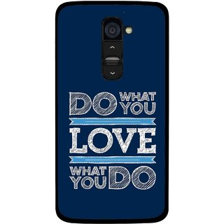 Snooky Printed Love Your Work Mobile Back Cover For Lg G2 - Multi