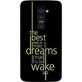 Snooky Printed Wake up for Dream Mobile Back Cover For Lg G2 - Multi
