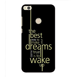Snooky Printed Wake up for Dream Mobile Back Cover For Huawei Honor 8 Lite - Multi