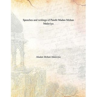 Buy Speeches And Writings Of Pandit Madan Mohan Malaviya Online  Buy Speeches And Writings Of Pandit Madan Mohan Malaviya Online  Get  Off