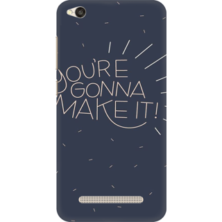 Printed Designer Back Cover For Redmi 5A - Youre gonna make it Design