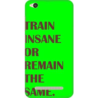 Printed Designer Back Cover For Redmi 5A - Train Insane or Remain The Same Design