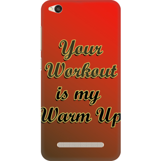 Printed Designer Back Cover For Redmi 4A - Your Work out is my warm up Design