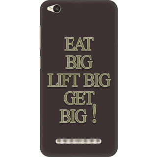 Printed Designer Back Cover For Redmi 4A - Eat big Lift big Get Big Design