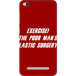 Printed Designer Back Cover For Redmi 4A - Exercise the poormans plastic surgery Design