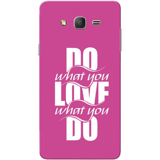 Galaxy On7 Case, Galaxy On7 Pro Case, Do What You Love Slim Fit Hard Case Cover/Back Cover for Samsung Galaxy On 7/On7 Pro
