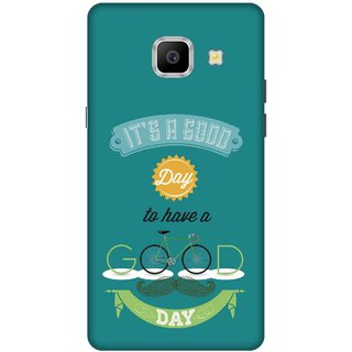 Print Opera Hard Plastic Designer Printed Phone Cover for   Samsung Galaxy A9 Pro (2016) Its a good day to have a good day