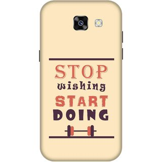Print Opera Hard Plastic Designer Printed Phone Cover for  Samsung Galaxy A7 (2017) Stop wishing start doing