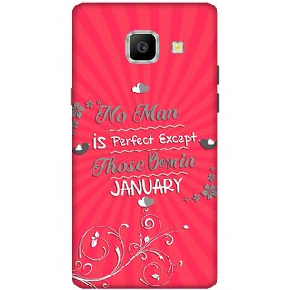 Print Opera Hard Plastic Designer Printed Phone Cover for   Samsung Galaxy A9 Pro (2016) Perfect man born in january