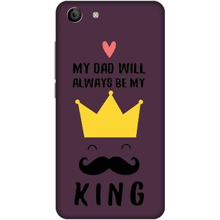 Print Opera Hard Plastic Designer Printed Phone Cover for   Vivo Y53 My dad is king crown