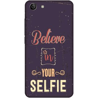 Print Opera Hard Plastic Designer Printed Phone Cover for   Vivo Y53 Believe in your selfie typography