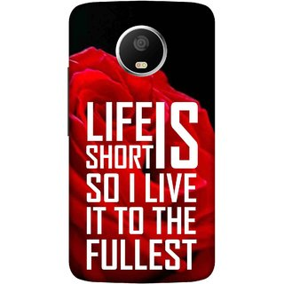 Print Opera Hard Plastic Designer Printed Phone Cover for   Moto G5 Plus Life is short so i live it to the fullest
