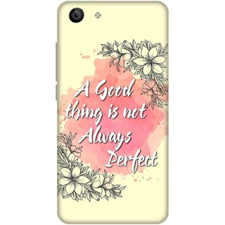 Print Opera Hard Plastic Designer Printed Phone Cover for   Vivo Y53 A good thing Is always perfect
