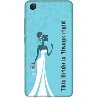 Print Opera Hard Plastic Designer Printed Phone Cover for   Vivo Y53 This bride is always right bride dress