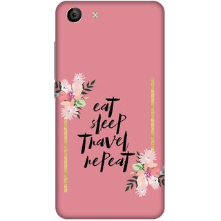 Print Opera Hard Plastic Designer Printed Phone Cover for   Vivo Y53 Eat sleep travel repeat
