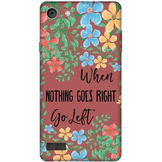 Print Opera Hard Plastic Designer Printed Phone Cover for   Oppo Neo 7 When nothing goes right go left